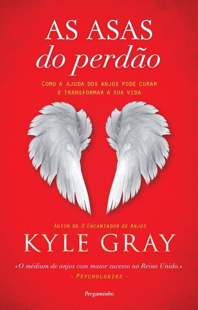 As Asas do Perdão  by  Kyle Gray