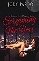 Screaming In The New Year (Romance For All Seasons Book 2)