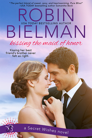 Kissing the Maid of Honor (Secret Wishes, #1)