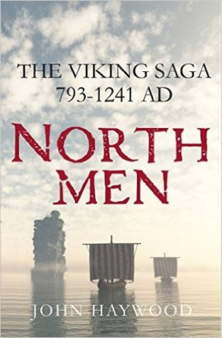 Northmen: The Viking Saga, 793-1241 AD by John Haywood