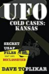 UFO Cold Cases: Kansas: Secret USAF Files, 1947-1961, Declassified
