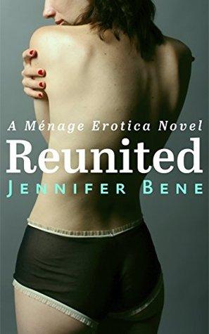 Reunited by Jennifer Bene