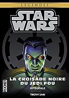 La croisade noire du Jedi fou - Intégrale