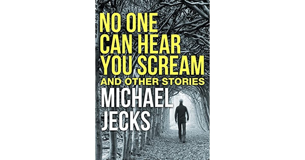 No One Can Hear You Scream And Other Stories By Michael Jecks