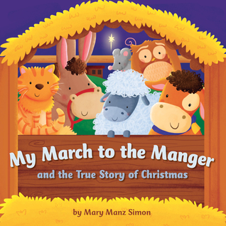 My March to the Manger: A Celebration of Jesus' Birth