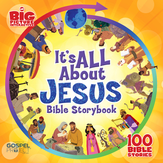 It S All About Jesus Bible Storybook 100 Bible Stories By Anonymous