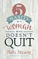 5 Habits of a Woman Who Doesn't Quit