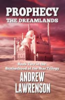 Prophecy: The Dreamlands (Brotherhood of the Star, #2)