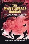 The Whistlebrass Horror (Whistlebrass Mysteries, #1)