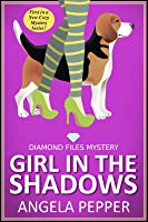 Girl in the Shadows (Diamond Files Mystery #1)