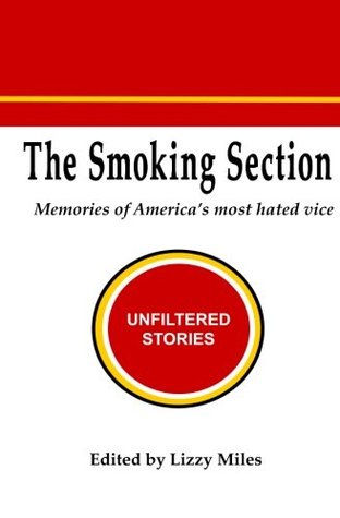 The Smoking Section: Memories of America's Most Hated Vice