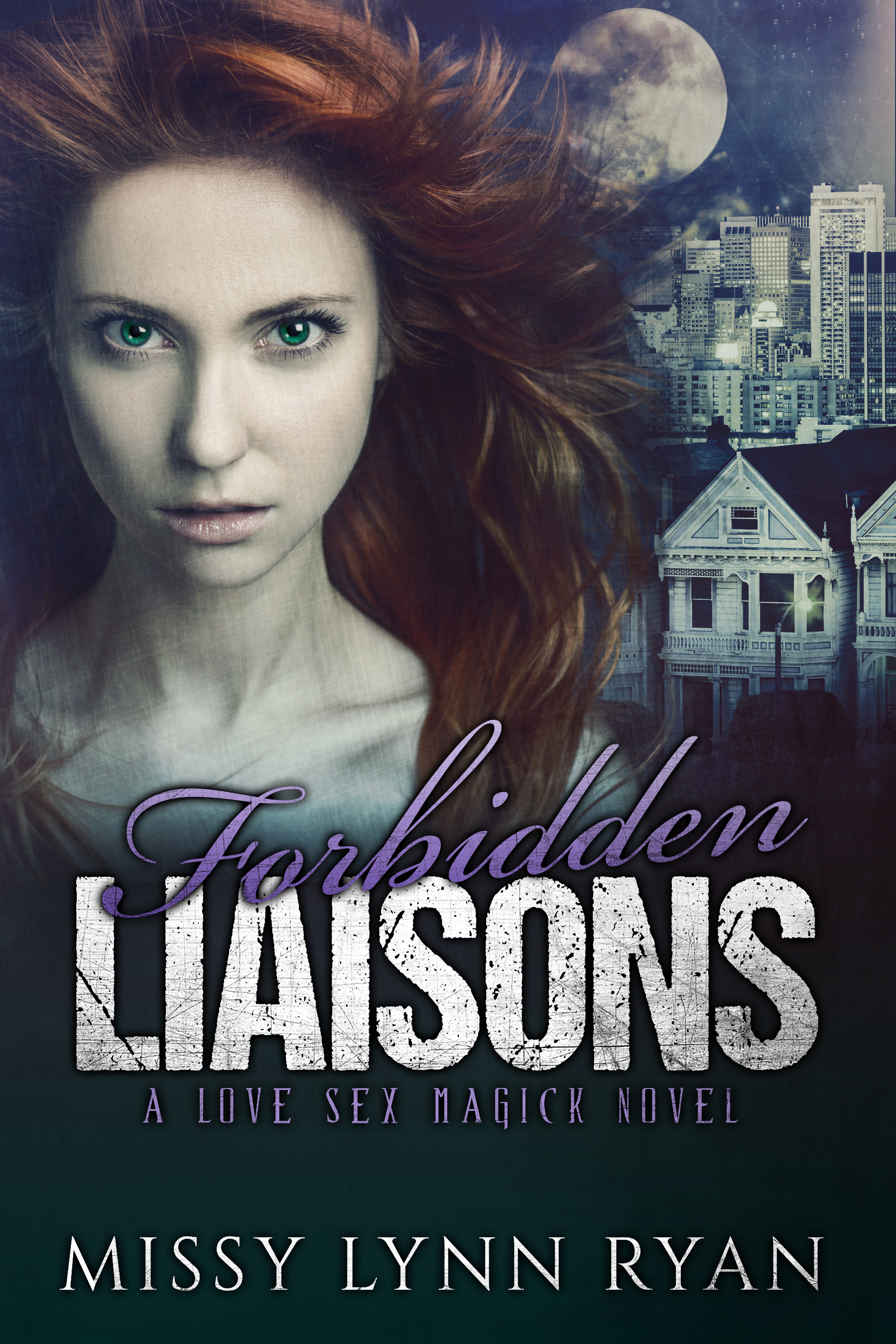 Forbidden Liaisons: A Love Sex Magick Novel  by  Missy Lynn Ryan