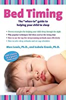 Bed Timing: The When-To Guide to Helping Your Child to Sleep: The When-To Guide to Helping Your Child to Sleep