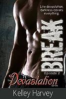 Break (Devastation, #2)