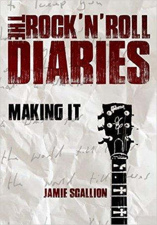 Making It (The Rock 'n' Roll Diaries, #1)