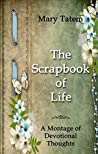 The Scrapbook of Life: A Montage of Devotional Thoughts