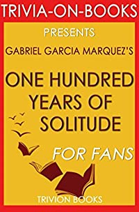 One Hundred Years of Solitude: A Novel By Gabriel Garcia Márquez (Trivia-On-Books)
