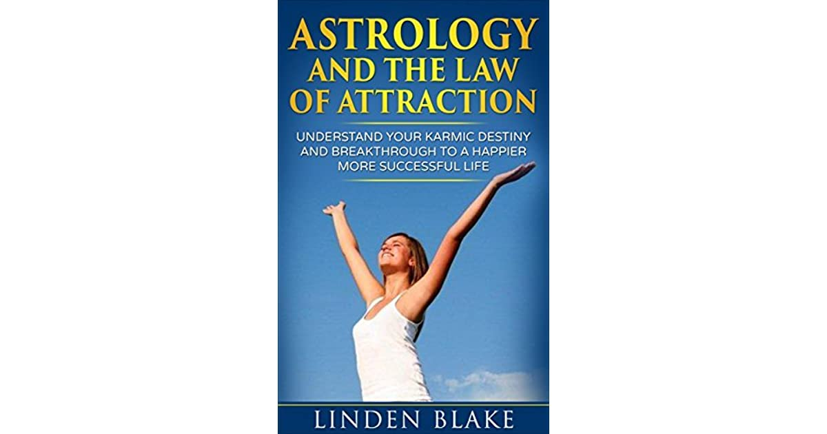 Astrology And The Law Of Attraction: Understand Your Karmic