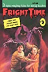 Fright Time #3 (Fright Time, #3)