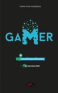 Nouveau port (Gamer, #1)