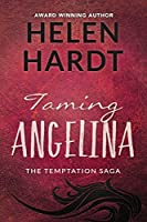 Taming Angelina (Temptation Saga, #4)