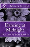 Dancing at Midnight: The Life of June Parker