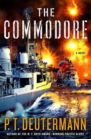 The Commodore (World War II Navy, #4) by P T  Deutermann