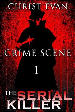 MYSTERY: Serial Killer - THE CRIME SCENE: (Mystery, Suspense, Thriller, Suspense Crime Thriller, Murder) (ADDITIONAL FREE BOOK INCLUDED ) (Suspense Thriller Mystery, Serial Killer, crime)