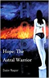 Hope: The Astral Warrior (Astral Adventures Book 1)