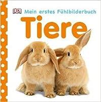 Tiere (Mein Fühlbilderbuch)