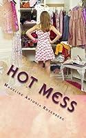 Hot Mess: Tragic Love Series: Book One