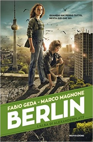 Berlin. L'alba di Alexanderplatz by Fabio Geda