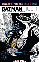 Coloring DC: Batman Hush, Volume 1 (DC Comics Coloring Book: Batman Hush, #1)