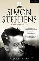 Simon Stephens: A Working Diary