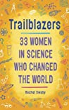 Trailblazers: 33 Women in Science Who Changed the World