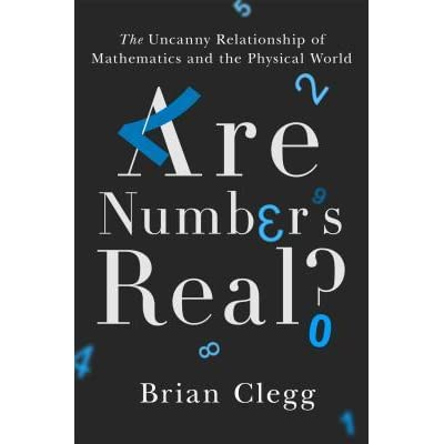 Are Numbers Real The Uncanny Relationship Of Mathematics