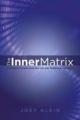 The-Inner-Matrix-A-Guide-to-Transforming-Your-Life-and-Awakening-Your-Spirit