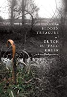 The Hidden Treasure of Dutch Buffalo Creek