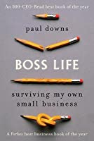 Boss Life: Surviving My Own Small Business