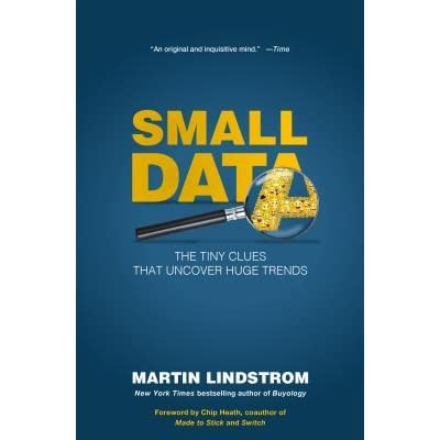 Ask Expert Unraveling Clues >> Small Data The Tiny Clues That Uncover Huge Trends By Martin Lindstrom