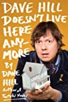Dave Hill Doesn't Live Here Anymore by Dave  Hill