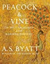 Peacock & Vine by A.S. Byatt