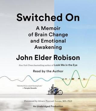 Switched On: A Memoir of Brain Change and Emotional Awakening