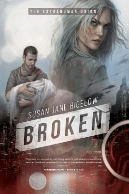 Broken (The Extrahuman Union, #1)