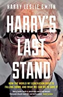 A Letter from Harry: Why the World We Built Is Falling Down, and What We Can Do to Save It