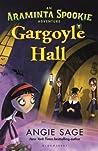 Gargoyle Hall by Angie Sage