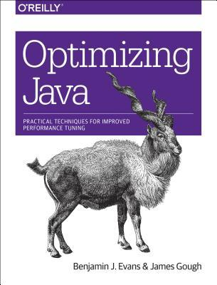 Optimizing Java Practical techniques for improving JVM application performance