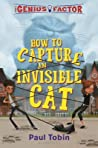 How to Capture an Invisible Cat (The Genius Factor, #1)