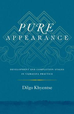 Pure Appearance: Development and Completion Stages in Vajrayana Practice