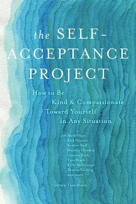 The-Self-Acceptance-Project-How-to-Be-Kind-and-Compassionate-Toward-Yourself-in-Any-Situation